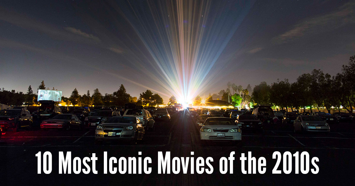 10 Most Iconic Movies of the 2010s